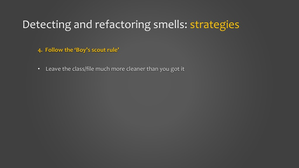 Detecting and refactoring smells: strategies 4....