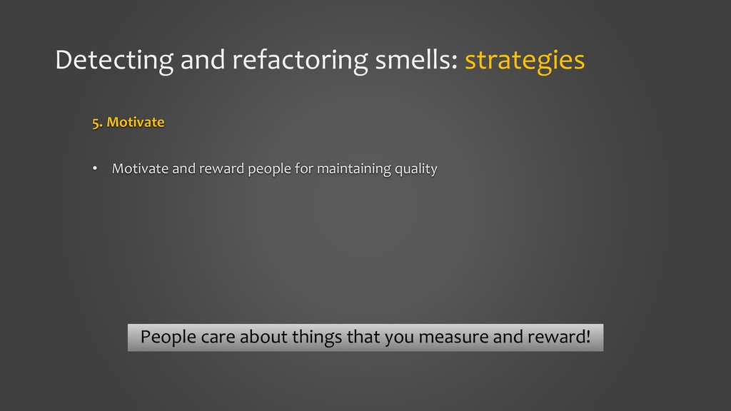 Detecting and refactoring smells: strategies 5....