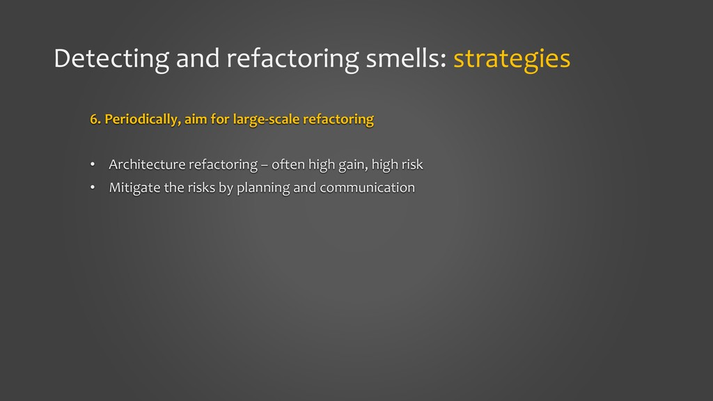 Detecting and refactoring smells: strategies 6....
