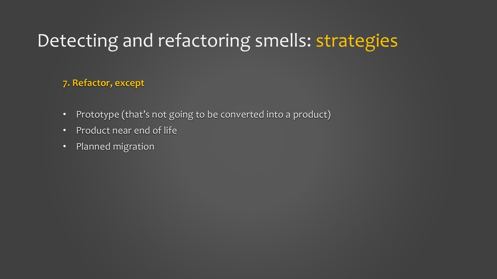 Detecting and refactoring smells: strategies 7....