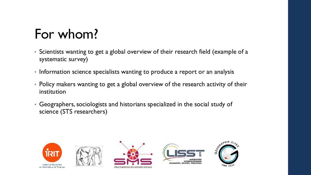 For whom? • Scientists wanting to get a global ...