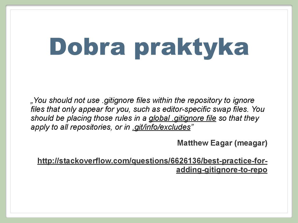 """Dobra praktyka """"You should not use .gitignore f..."""