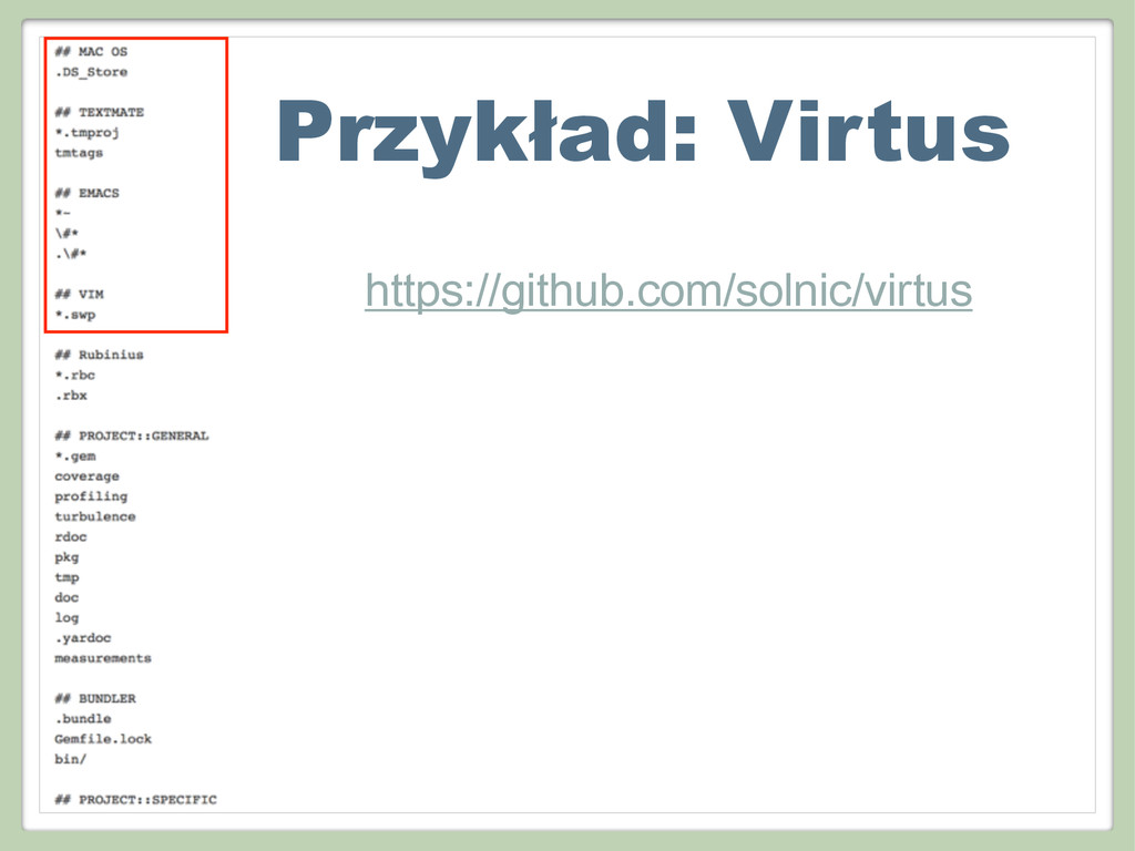 Przykład: Virtus https://github.com/solnic/virt...