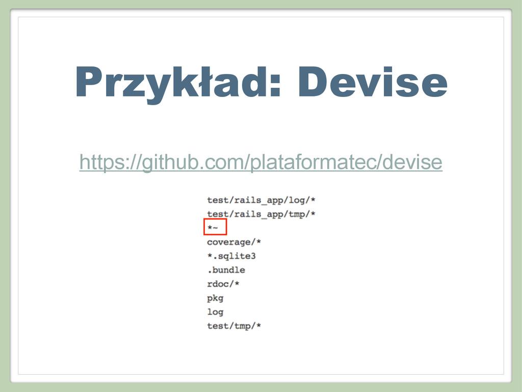 https://github.com/plataformatec/devise Przykła...