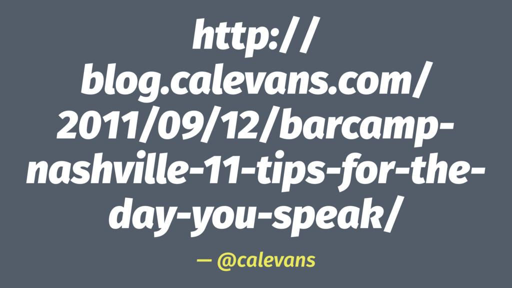 http:// blog.calevans.com/ 2011/09/12/barcamp- ...