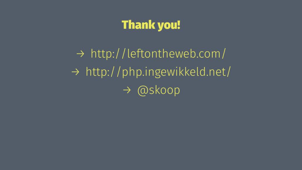 Thank you! → http://leftontheweb.com/ → http://...