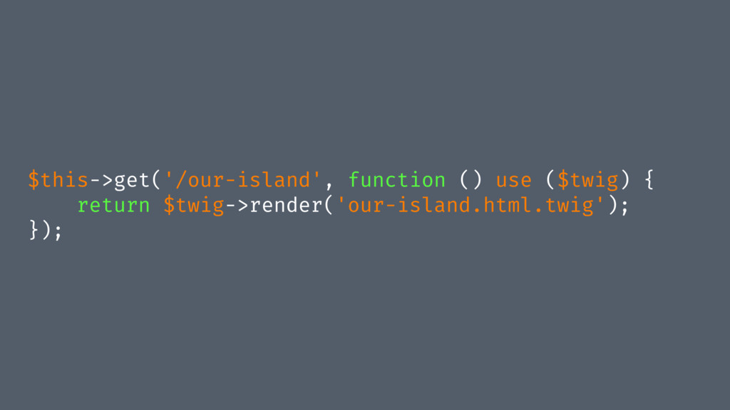 $this->get('/our-island', function () use ($twi...