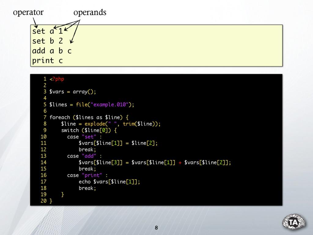 8 set a 1 set b 2 add a b c print c 1 <?php 2 3...