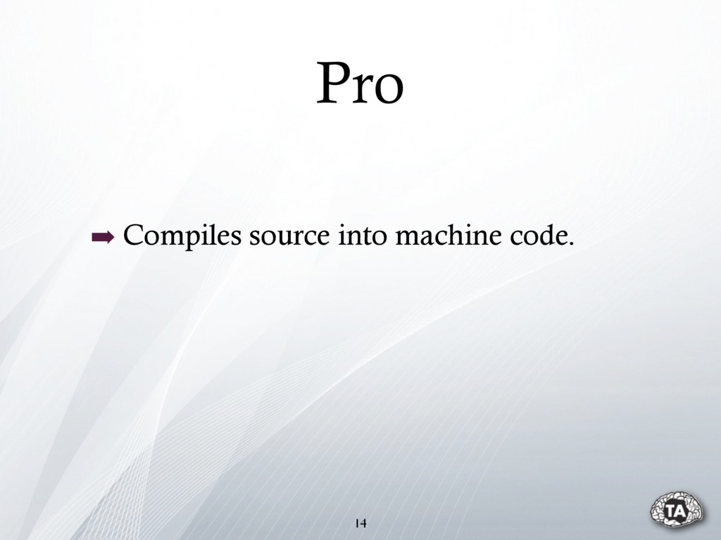 Pro 14 ➡ Compiles source into machine code.