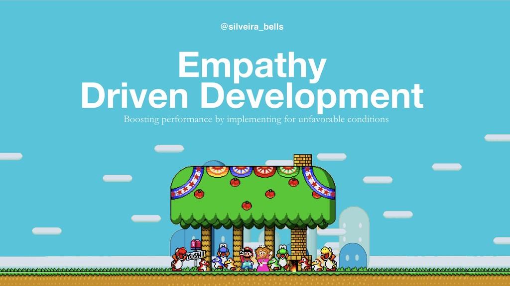 Empathy Driven Development Boosting performance...