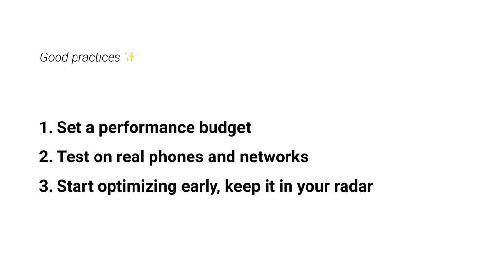 Good practices ✨ 1. Set a performance budget 2....