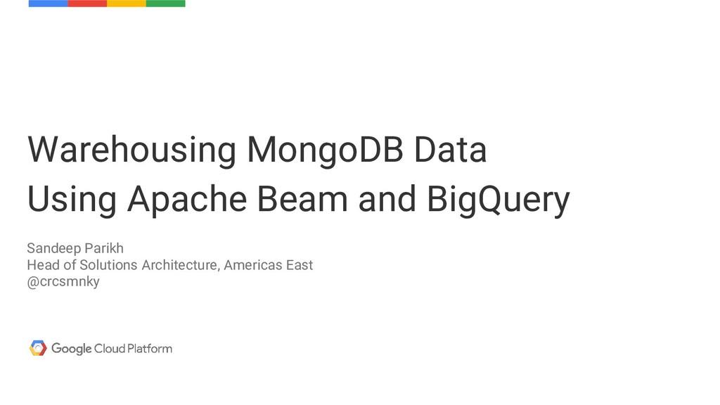 Warehousing MongoDB Data Using Apache Beam and ...