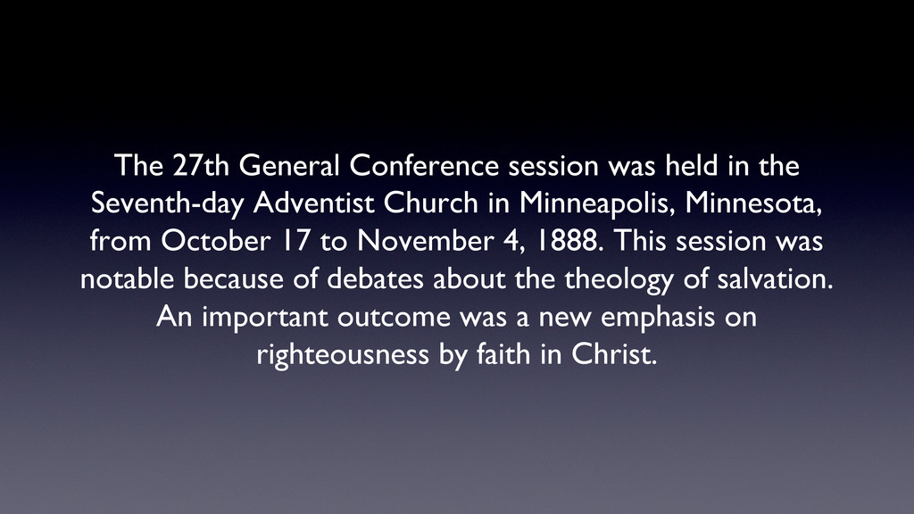 The 27th General Conference session was held in...