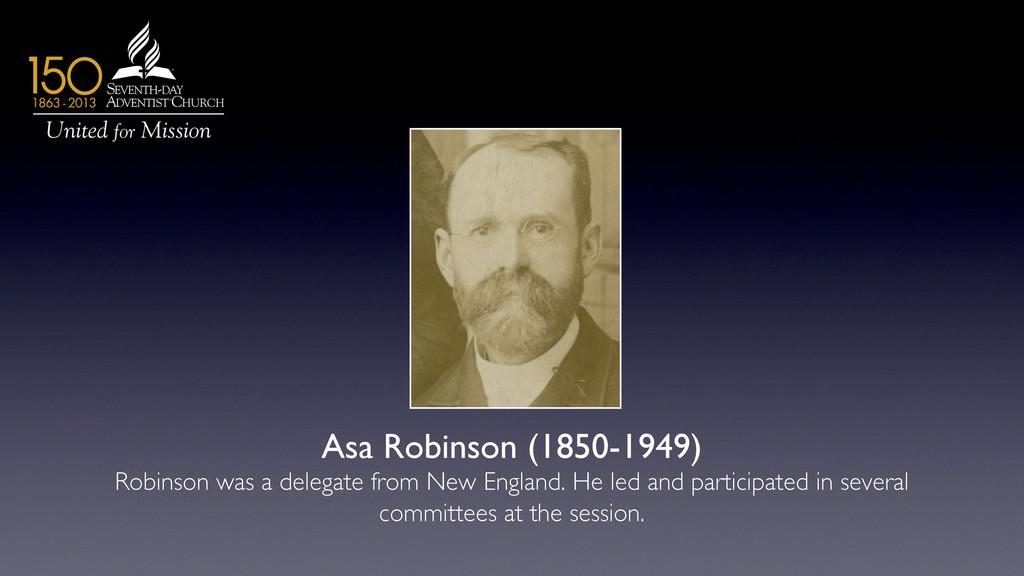 Asa Robinson (1850-1949)