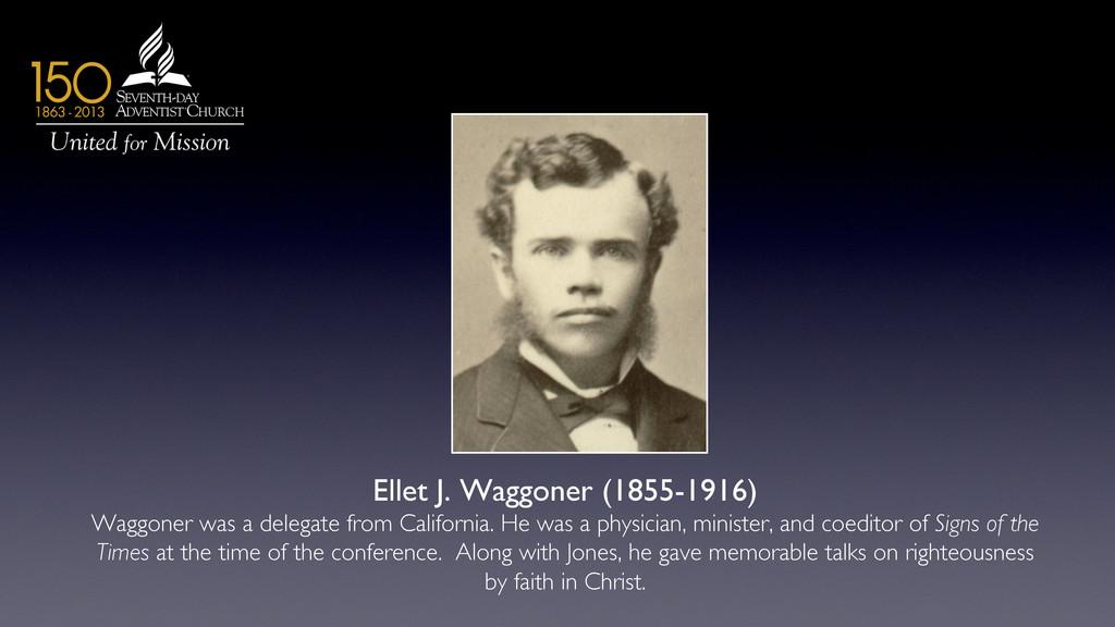 Ellet J. Waggoner (1855-1916)