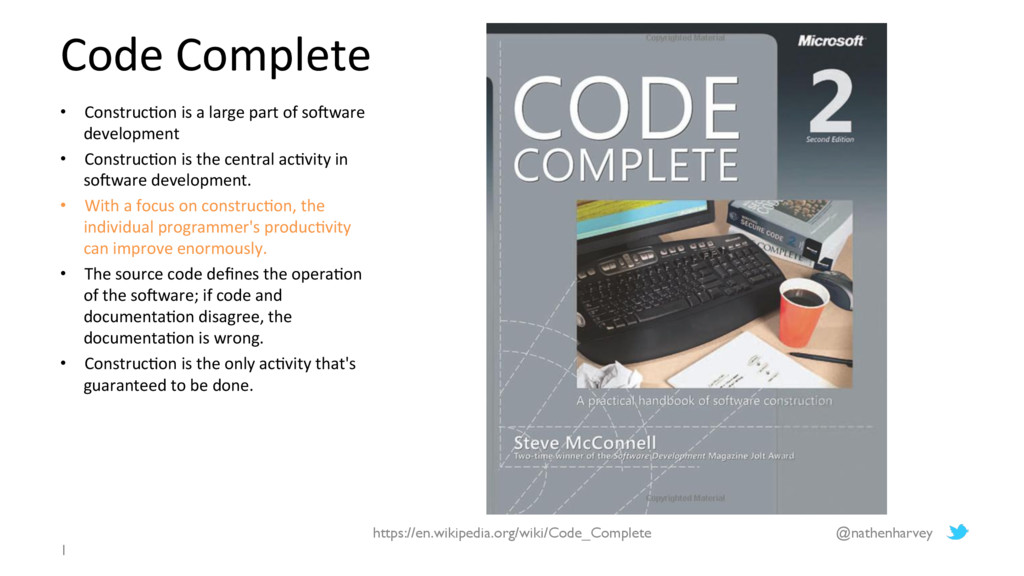 Code Complete • Construc/on is a large part of...