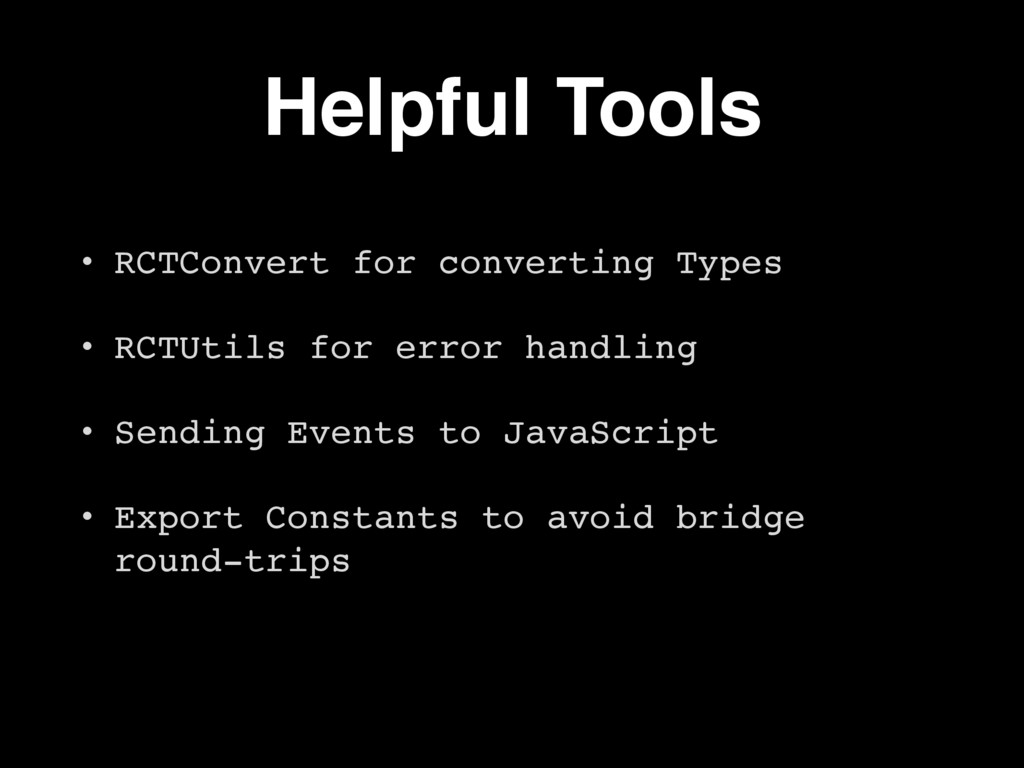 Helpful Tools • RCTConvert for converting Types...