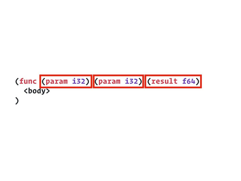 (func (param i32) (param i32) (result f64) <bod...