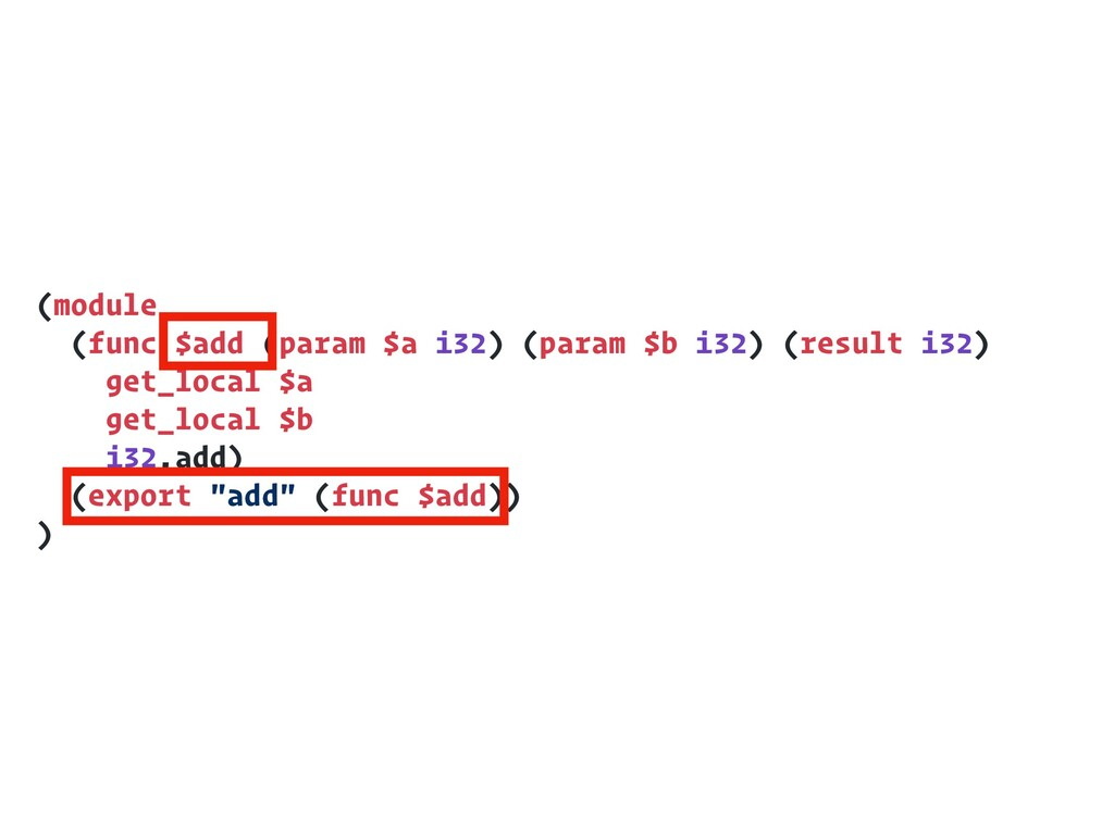 (module (func $add (param $a i32) (param $b i32...