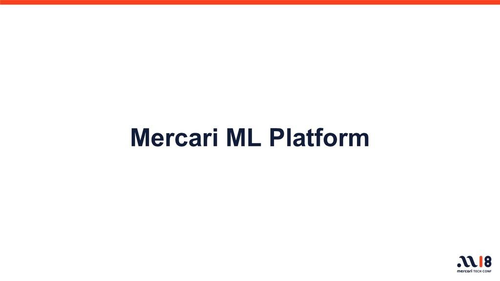 Mercari ML Platform