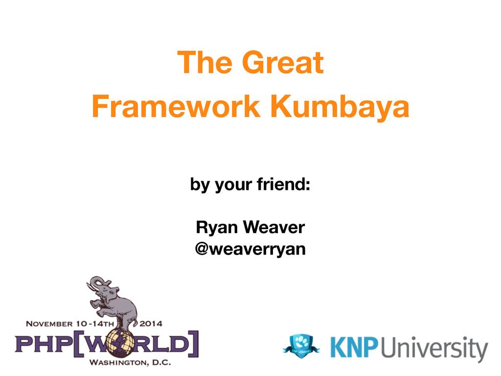 by your friend: ! Ryan Weaver @weaverryan The G...