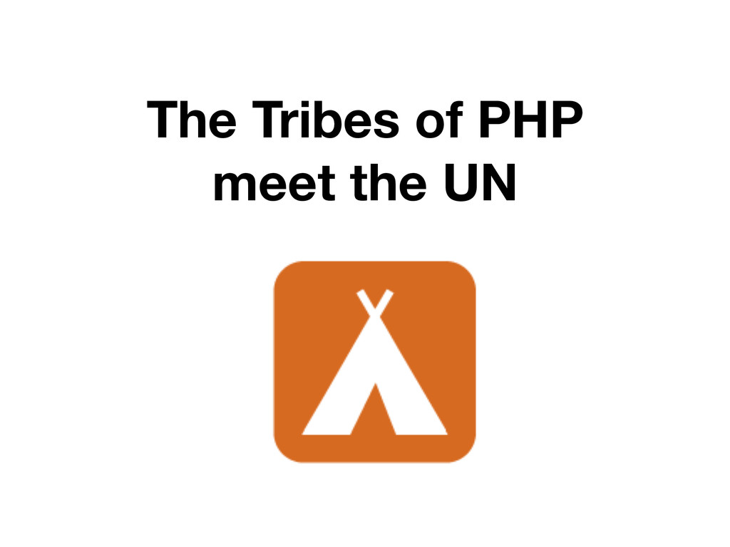 The Tribes of PHP meet the UN
