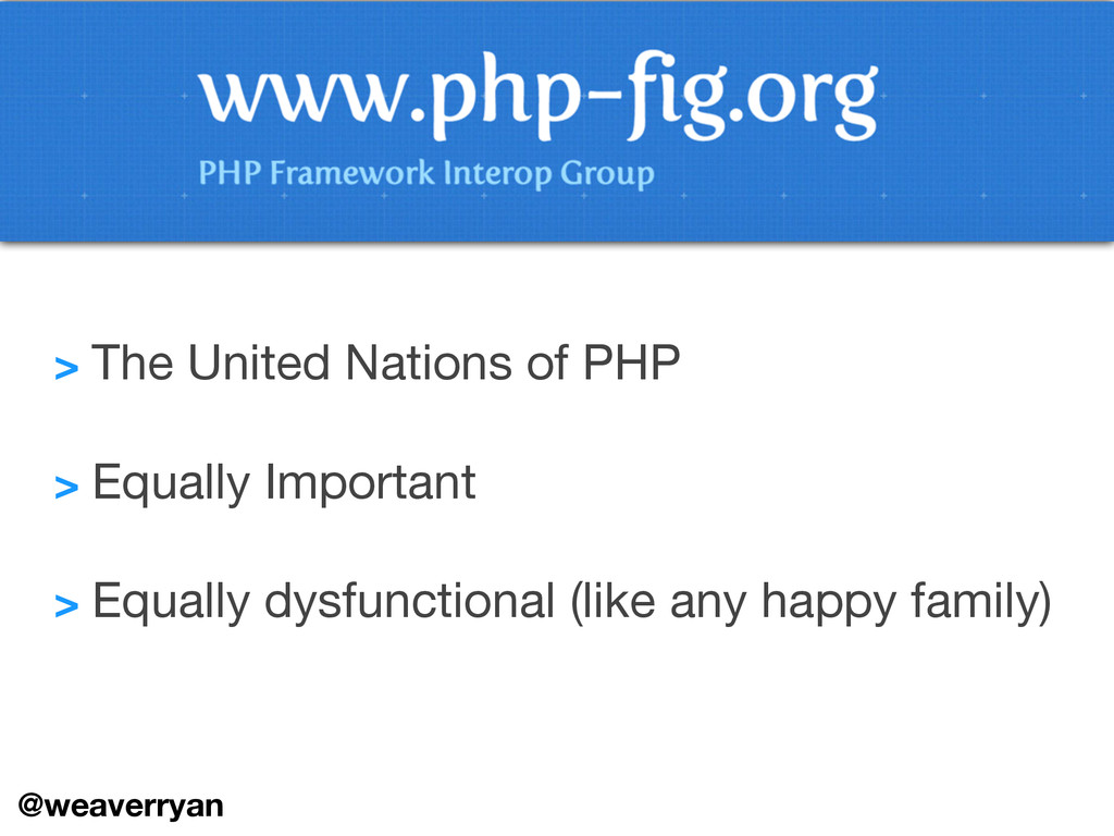 > The United Nations of PHP  ! > Equally Import...