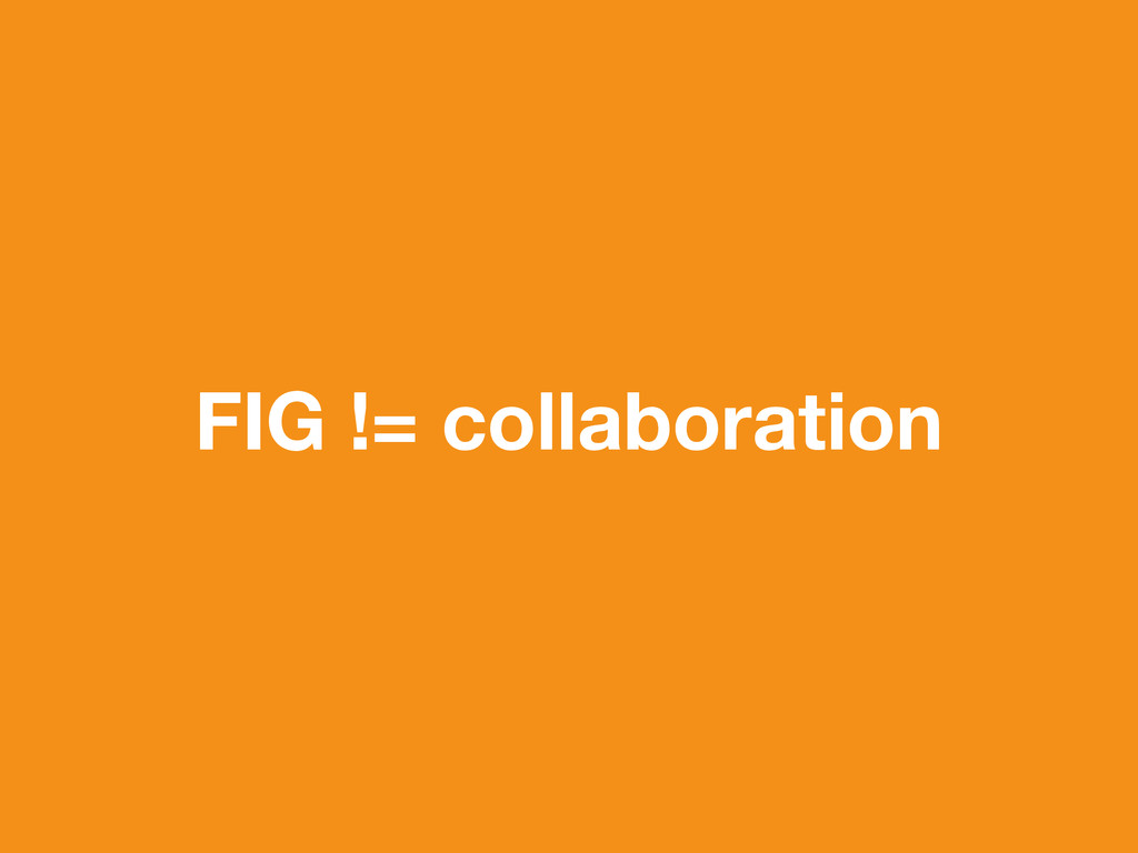 FIG != collaboration
