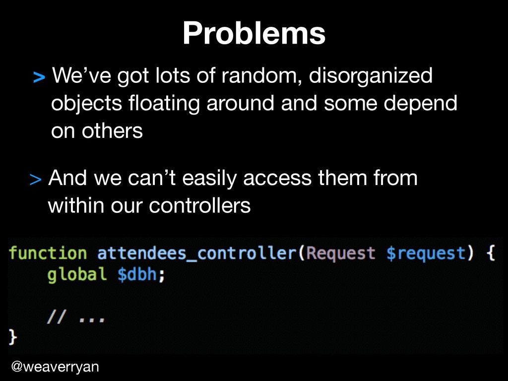 > We've got lots of random, disorganized   obje...