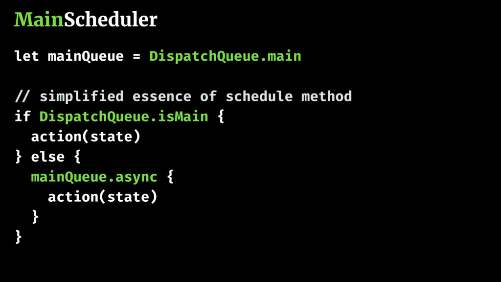MainScheduler let mainQueue = DispatchQueue.mai...