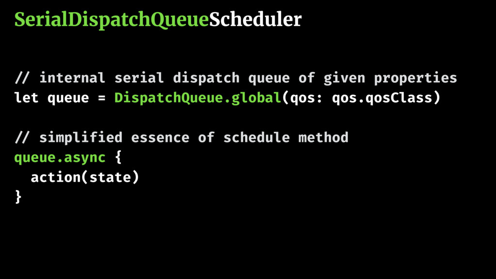 SerialDispatchQueueScheduler !// internal seria...