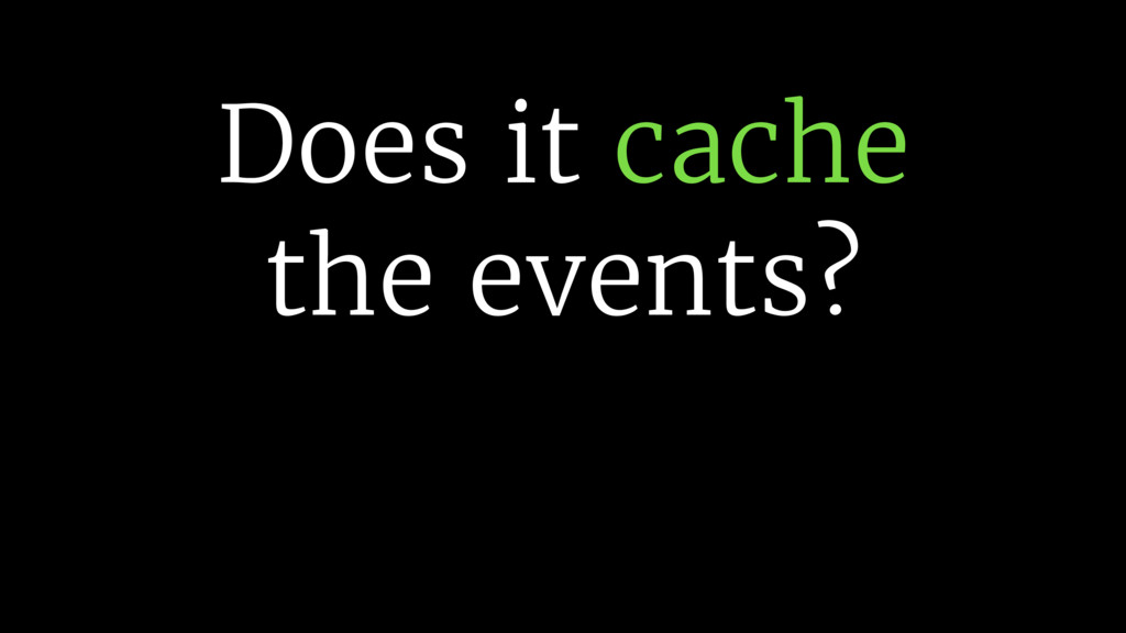 Does it cache 