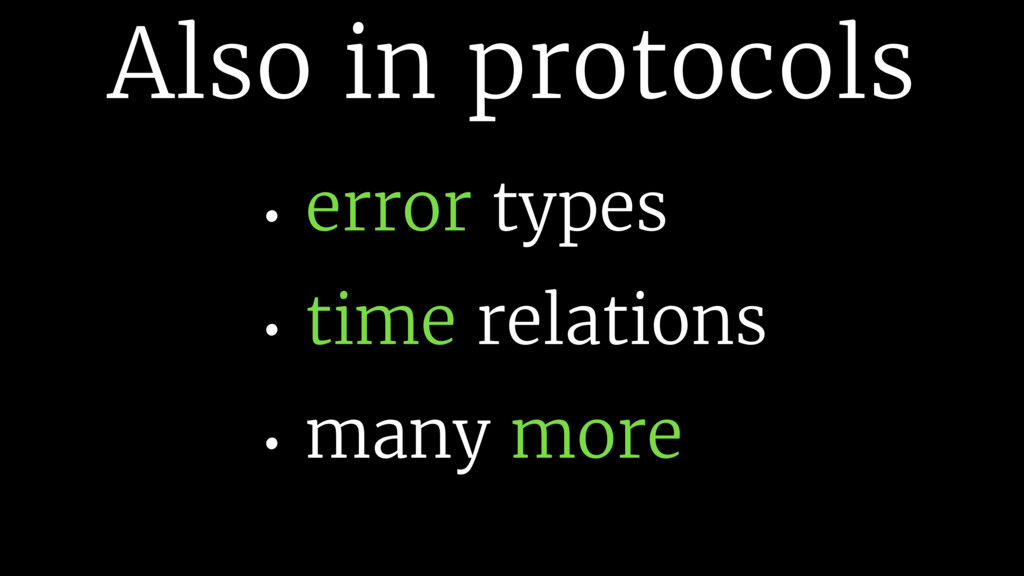 Also in protocols • error types • time relation...
