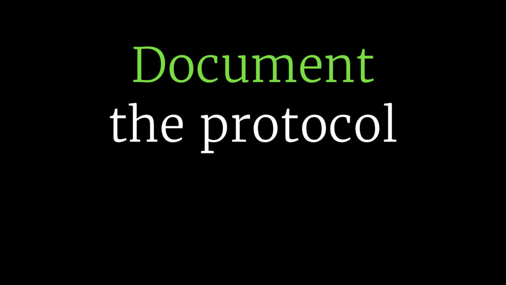 Document the protocol