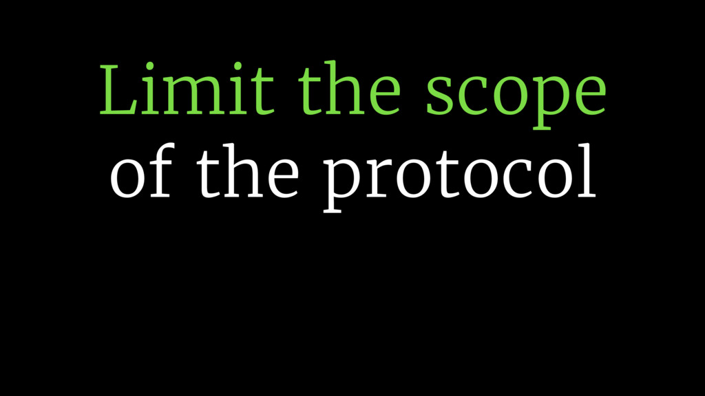 Limit the scope of the protocol