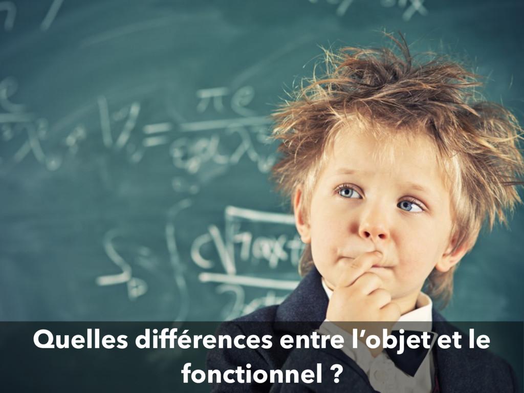 Quelles différences entre l'objet et le fonctio...