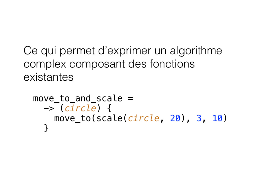 Ce qui permet d'exprimer un algorithme complex ...