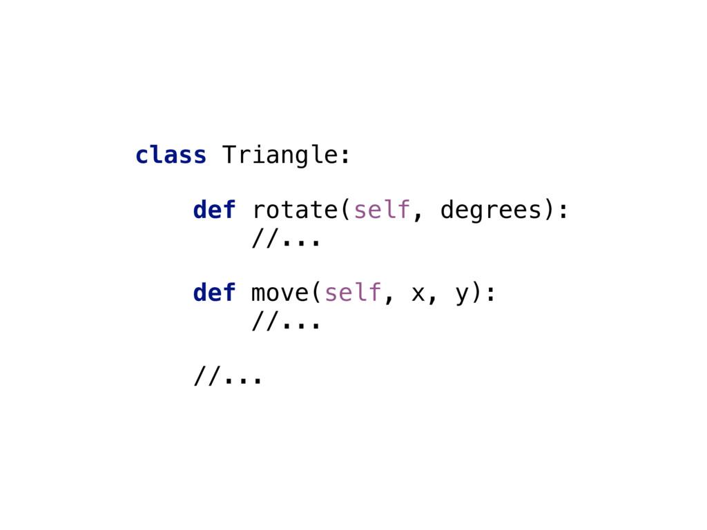 class Triangle:  def rotate(self, degrees): ...