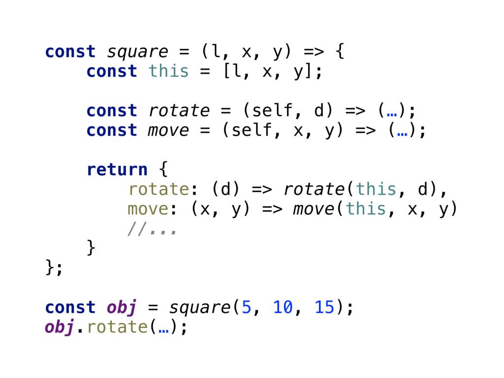 const square = (l, x, y) => { const this = [l,...