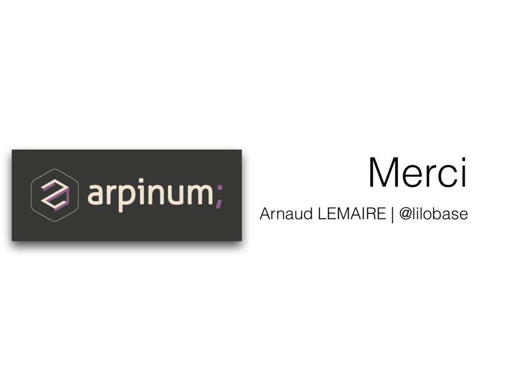 Merci Arnaud LEMAIRE | @lilobase