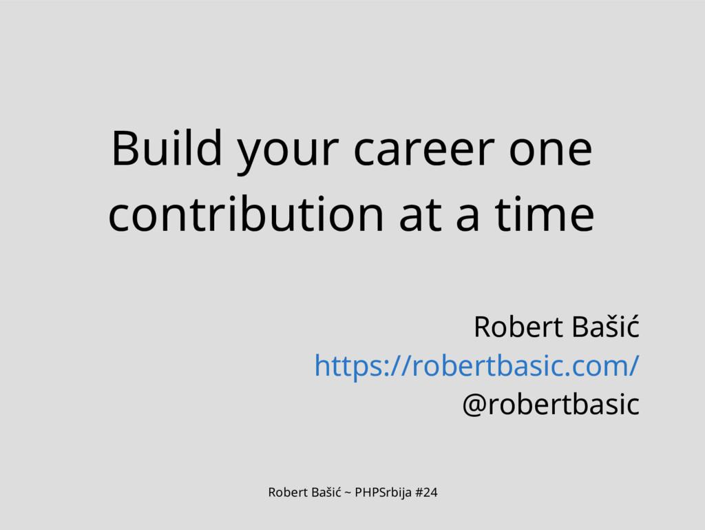Robert Bašić ~ PHPSrbija #24 Build your career ...