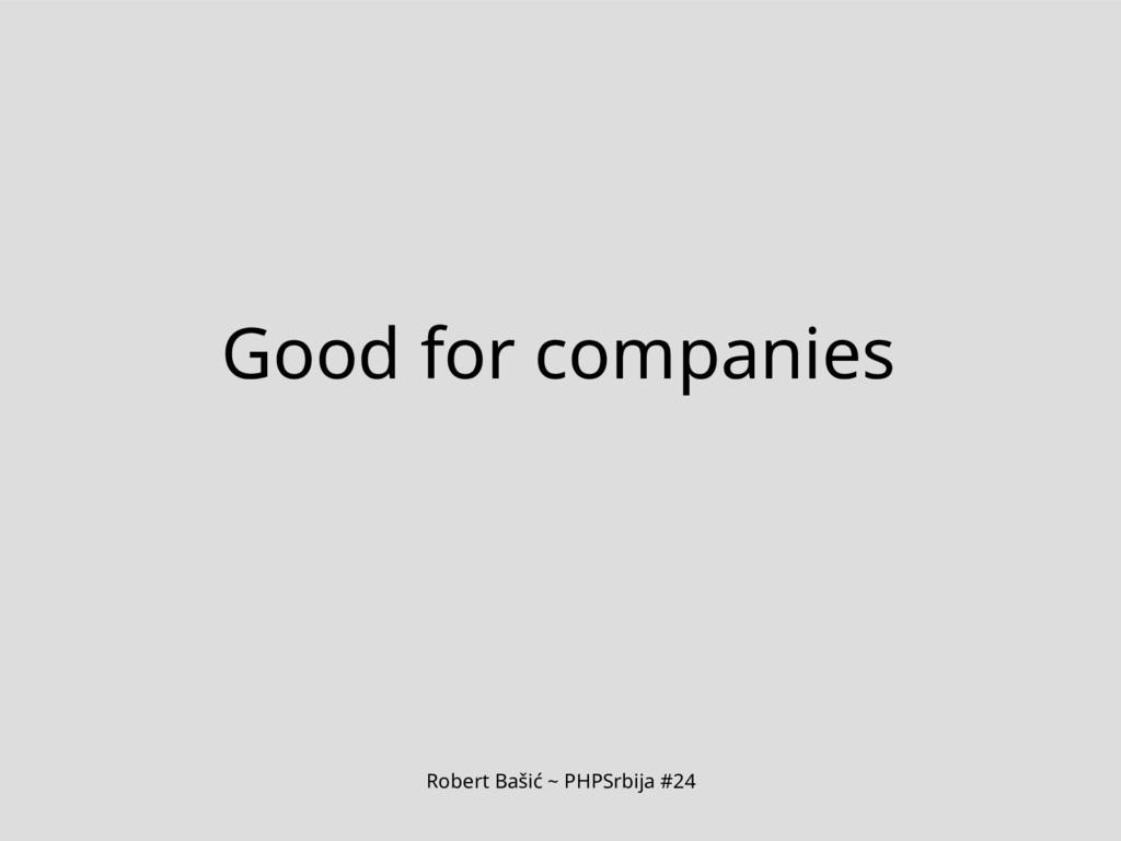 Robert Bašić ~ PHPSrbija #24 Good for companies