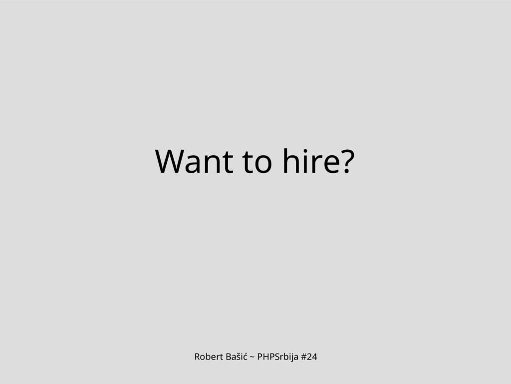 Robert Bašić ~ PHPSrbija #24 Want to hire?