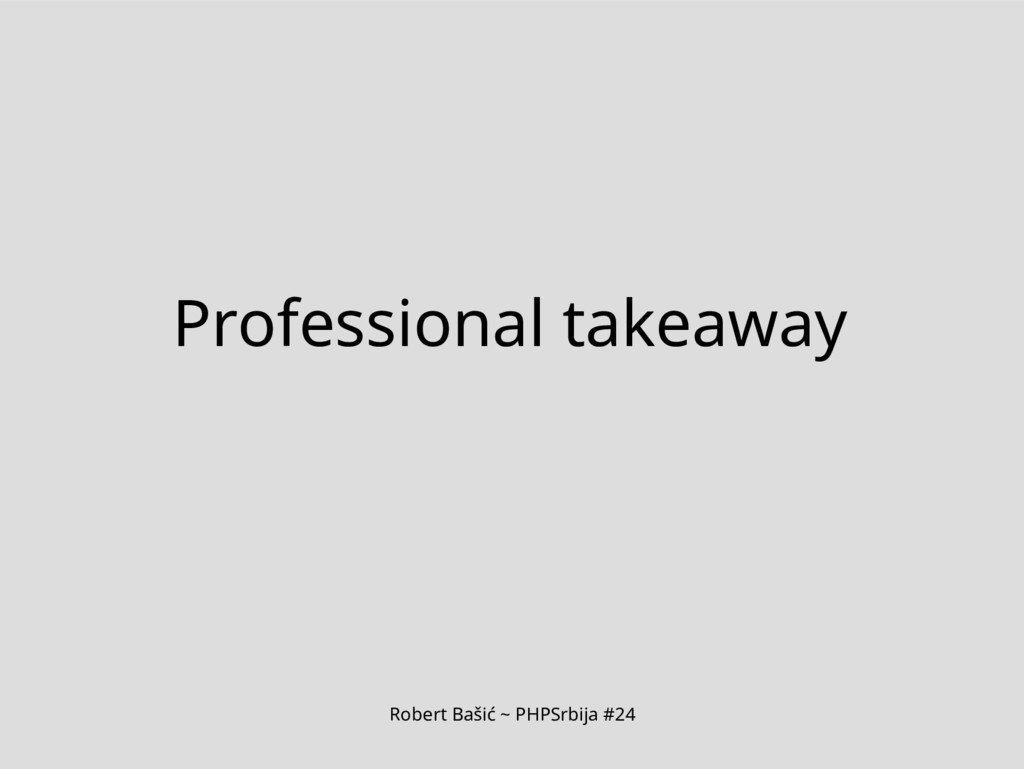 Robert Bašić ~ PHPSrbija #24 Professional takea...