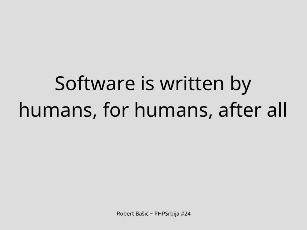 Robert Bašić ~ PHPSrbija #24 Software is writte...