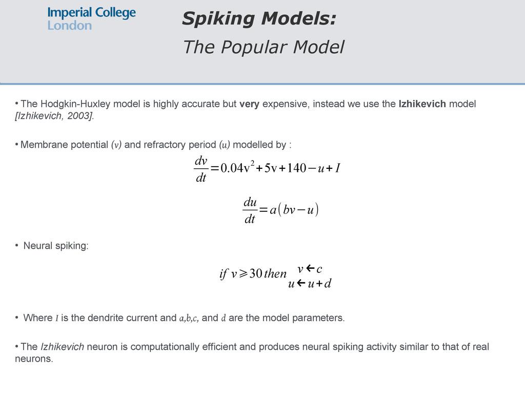 Spiking Models: The Popular Model ● The Hodgkin...