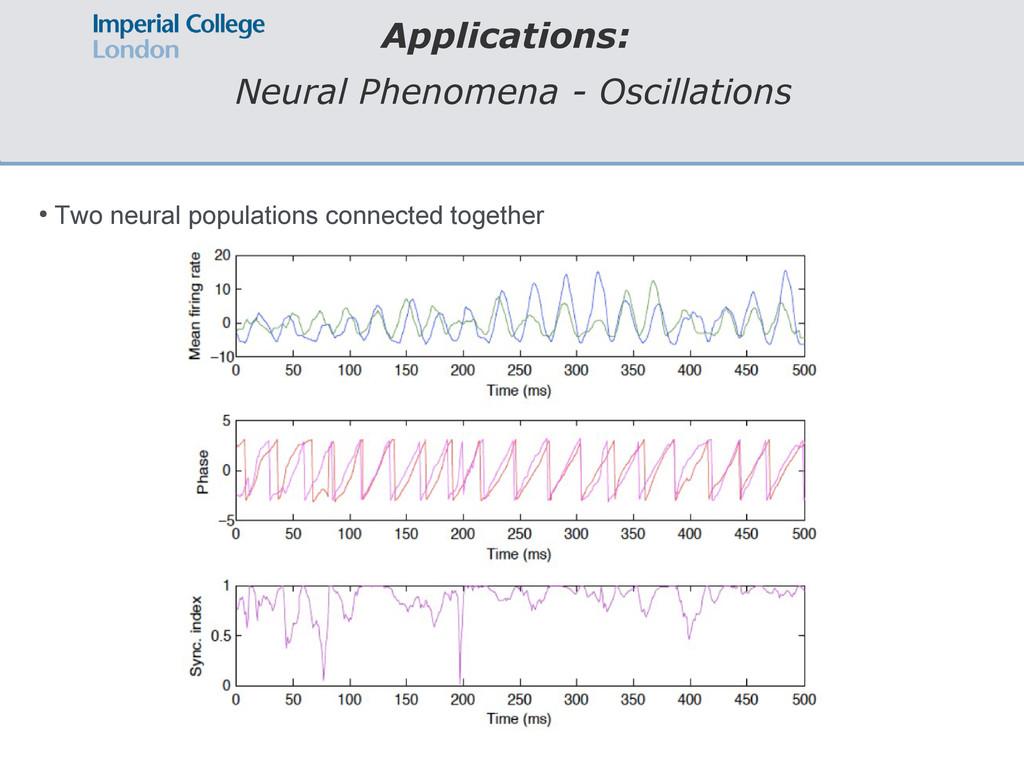 Applications: Neural Phenomena - Oscillations ●...