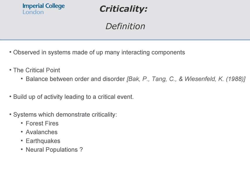 Criticality: Definition ● Observed in systems m...