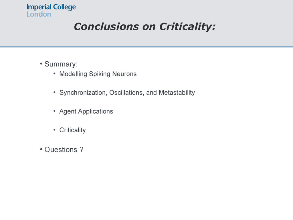 Conclusions on Criticality: ● Summary: ● Modell...