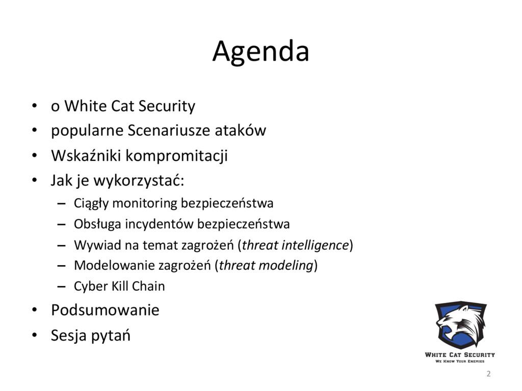 Agenda  • o White Cat Security ...